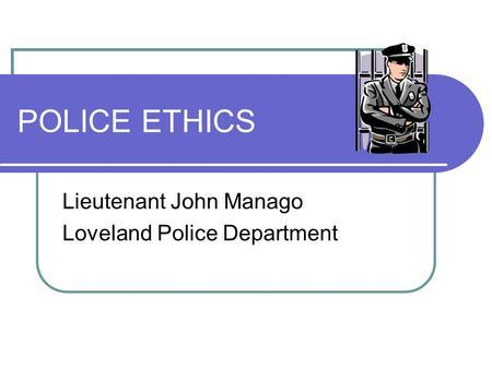 1 LAW ENFORCEMENT ETHICS Means vs Ends Dilemma  2
