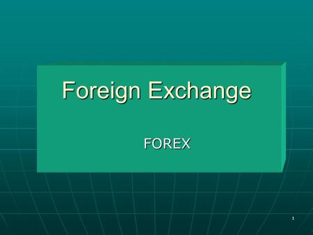 Foreign Exchange FOREX.