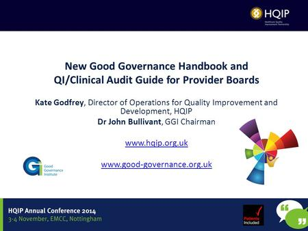 New Good Governance Handbook and QI/Clinical Audit Guide for Provider Boards Kate Godfrey, Director of Operations for Quality Improvement and Development,