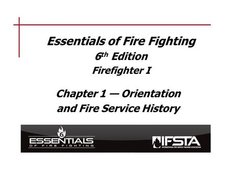 Learning Objective 1 Summarize the history of the fire service.