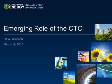 ITPA Luncheon March 12, 2015 Emerging Role of the CTO.