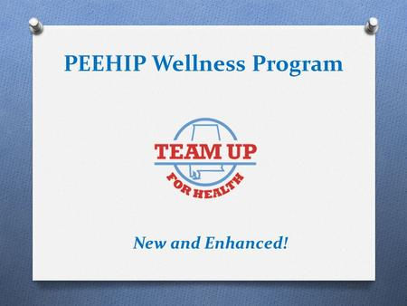 PEEHIP Wellness Program New and Enhanced!. PEEHIP Wellness Program  Fact: According to the US Department of Health and Human Services, chronic diseases.