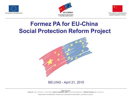 1 BEIJING - April 21, 2015 Formez PA for EU-China Social Protection Reform Project.
