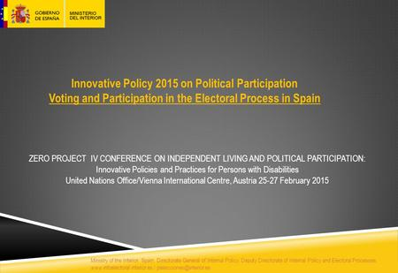 Innovative Policy 2015 on Political Participation Voting and Participation in the Electoral Process in Spain ZERO PROJECT IV CONFERENCE ON INDEPENDENT.