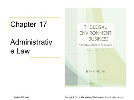 McGraw-Hill/Irwin Copyright © 2011 by The McGraw-Hill Companies, Inc. All rights reserved. Chapter 17 Administrativ e Law.