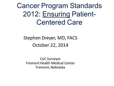Cancer Program Standards 2012: Ensuring Patient-Centered Care