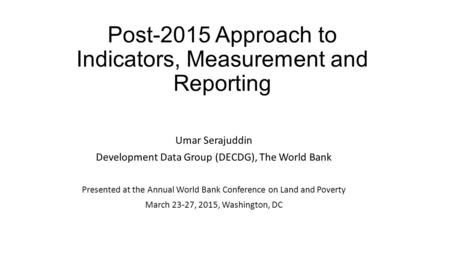 Post-2015 Approach to Indicators, Measurement and Reporting