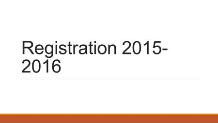 Registration 2015- 2016. Notes: English shall include English Language Arts 1 (1 credit), English Language Arts 2 (1 credit) and Expository Writing.