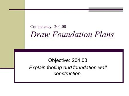 Competency: Draw Foundation Plans