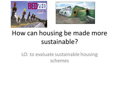 How can housing be made more sustainable?