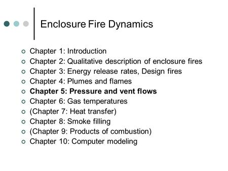 Enclosure Fire Dynamics