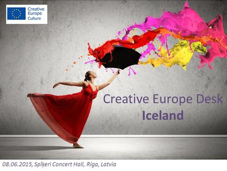 Creative Europe Desk Iceland 08.06.2015, Spīķeri Concert Hall, Riga, Latvia.