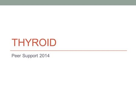 Thyroid Peer Support 2014.