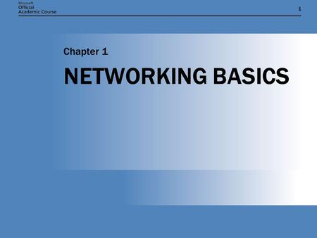 Chapter 1 NETWORKING BASICS.
