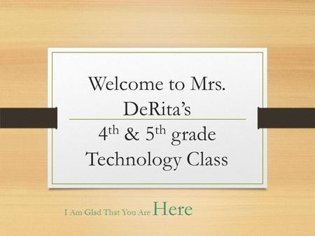 Welcome to Mrs. DeRita's 4th & 5th grade Technology Class