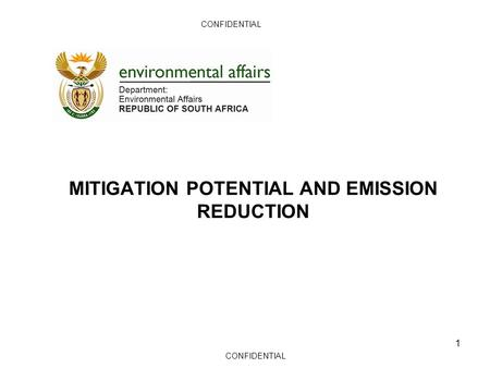 MITIGATION POTENTIAL AND EMISSION REDUCTION CONFIDENTIAL 1.