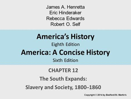CHAPTER 12 The South Expands: Slavery and Society, 1800–1860