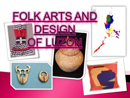 Folk Arts and Design Of Luzon.