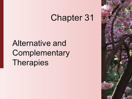 Chapter 31 Alternative and Complementary Therapies.