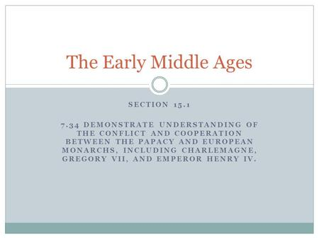 The Early Middle Ages Section 15.1