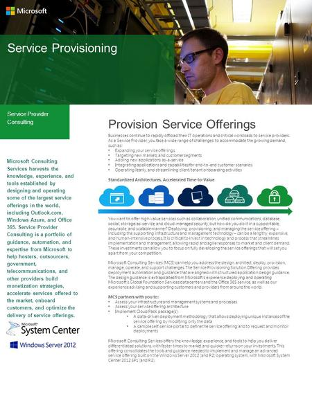 Service Provisioning Service Provider Consulting Microsoft Consulting Services harvests the knowledge, experience, and tools established by designing and.