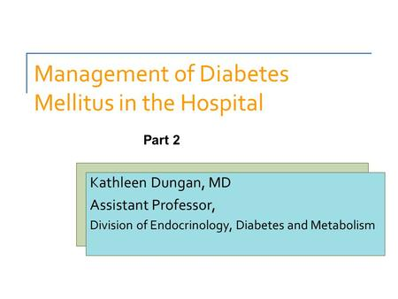 Management of Diabetes Mellitus in the Hospital