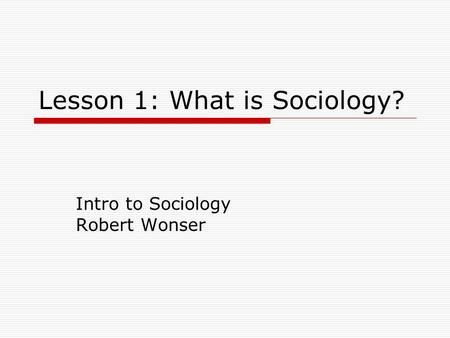 Lesson 1: What is Sociology?