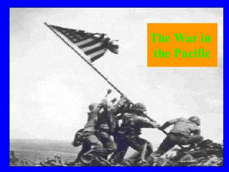 The War in the Pacific. December 7, 1941 Pearl Harbor Dec. 8, 1941 Wake Island December 10, 1941 Guam.