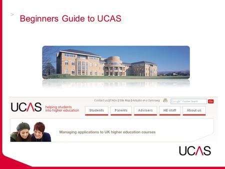 Beginners Guide to UCAS. Setting the scene HE provision in the UK  including:  4 Northern Irish HEIs  20 Scottish HEIs  280 English/Welsh HEIs 