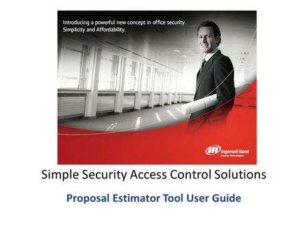 Proposal Estimator Tool User Guide Simple Security Access Control Solutions Proposal Estimator Tool User Guide.