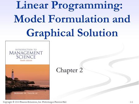 Linear Programming: Model Formulation and Graphical Solution