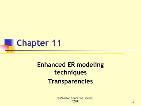 Enhanced ER modeling techniques Transparencies