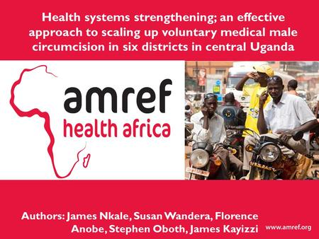 Authors: James Nkale, Susan Wandera, Florence Anobe, Stephen Oboth, James Kayizzi Health systems strengthening; an effective approach to scaling up voluntary.