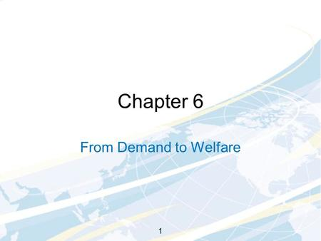 1 Chapter 6 From Demand to Welfare. Main Topics Dissecting the effects of a price change Measuring changes in consumer welfare using demand curves 2.