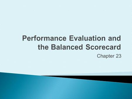 Performance Evaluation and the Balanced Scorecard