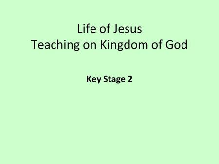 Life of Jesus Teaching on Kingdom of God