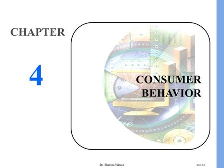 Dr. Hurrem Yilmaz Slide 5-2 CONSUMER BEHAVIOR CHAPTER 4.