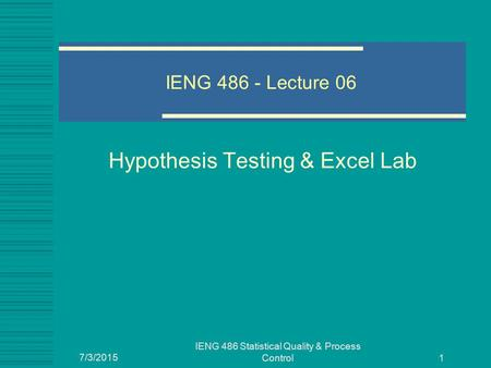 IENG 486 Statistical Quality & Process Control