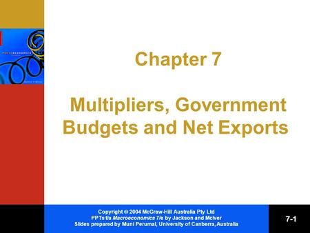 Chapter 7 Multipliers, Government Budgets and Net Exports