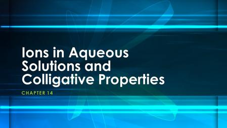 Ions in Aqueous Solutions and Colligative Properties