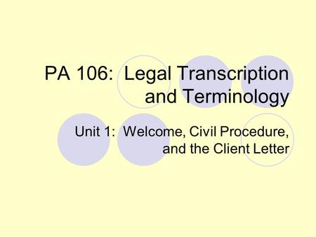 PA 106: Legal Transcription and Terminology
