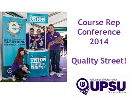 Course Rep Conference 2014 Quality Street!. Today's session: We will cover:  What do we mean by Quality Assurance?  Who are the Quality Assurance Agency?