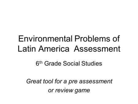 Environmental Problems of Latin America Assessment