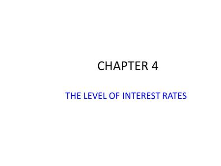 THE LEVEL OF INTEREST RATES
