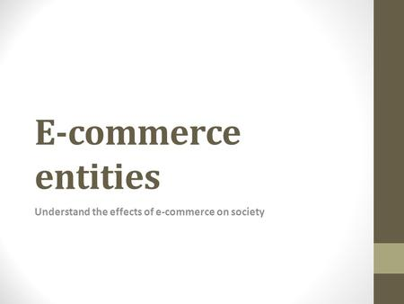 Understand the effects of e-commerce on society