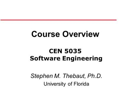 Course Overview CEN 5035 Software Engineering