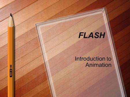 FLASH Introduction to Animation. Review: Intro to Computer Operation Information Technology Vocabulary Computer Hardware Motherboard CPU and Memory Peripheral.