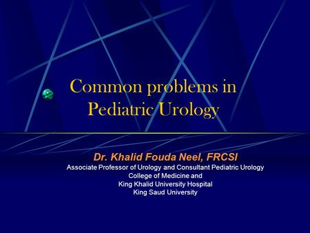 Common problems in Pediatric Urology