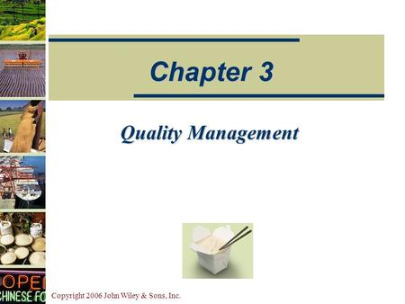 Copyright 2006 John Wiley & Sons, Inc. Quality Management Chapter 3.
