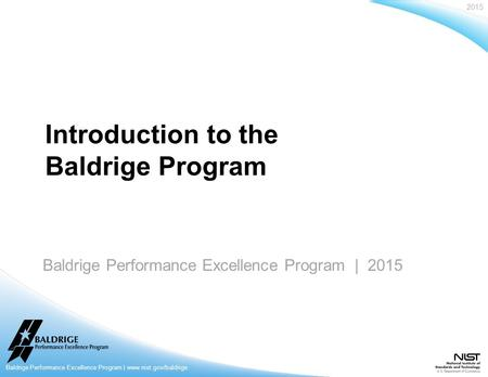 Baldrige Performance Excellence Program | 2015